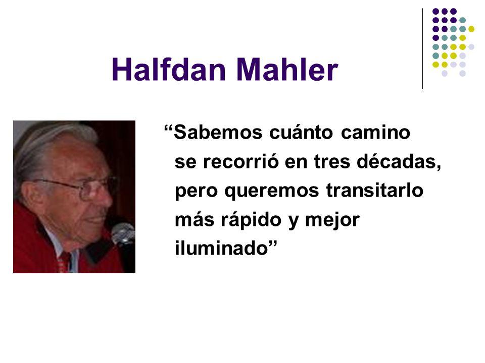 Halfdan Mahler Sabemos cuánto camino se recorrió en tres décadas,