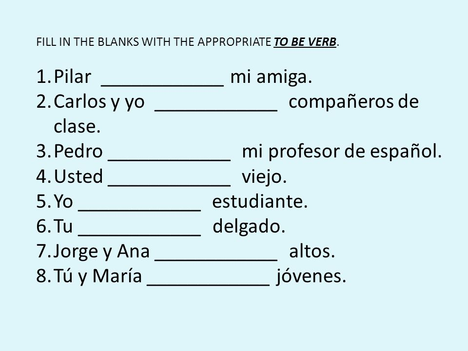 Pilar ____________ mi amiga.