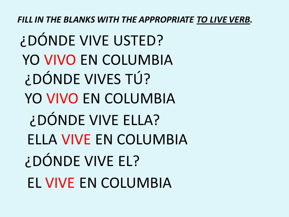 ¿DÓNDE VIVE USTED YO VIVO EN COLUMBIA ¿DÓNDE VIVES TÚ