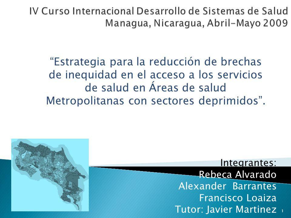 IV Curso Internacional Desarrollo de Sistemas de Salud Managua, Nicaragua, Abril-Mayo 2009