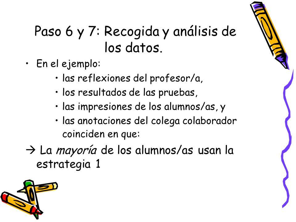 Paso 6 y 7: Recogida y análisis de los datos.