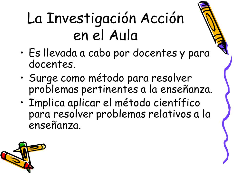 La Investigación Acción en el Aula
