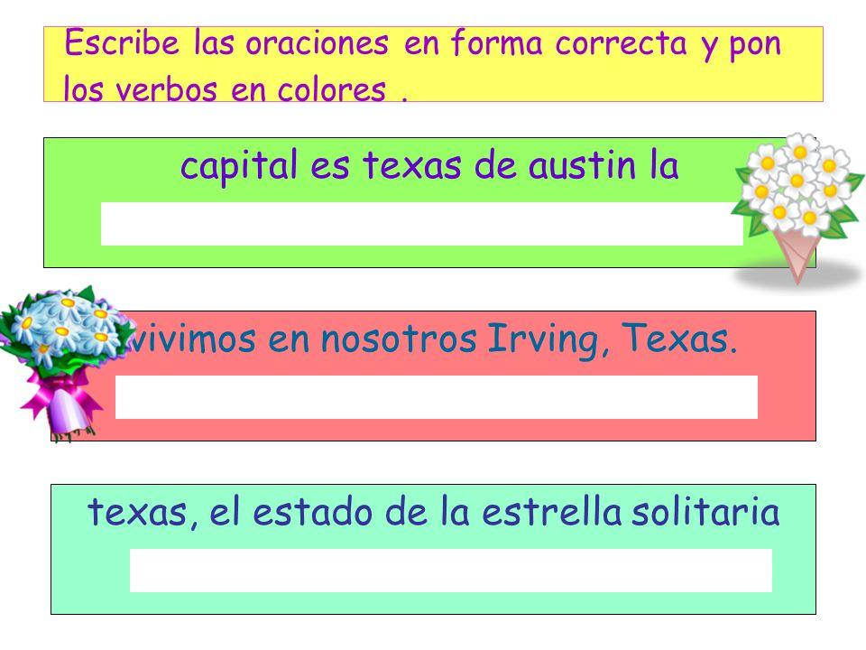 Escribe las oraciones en forma correcta y pon los verbos en colores .