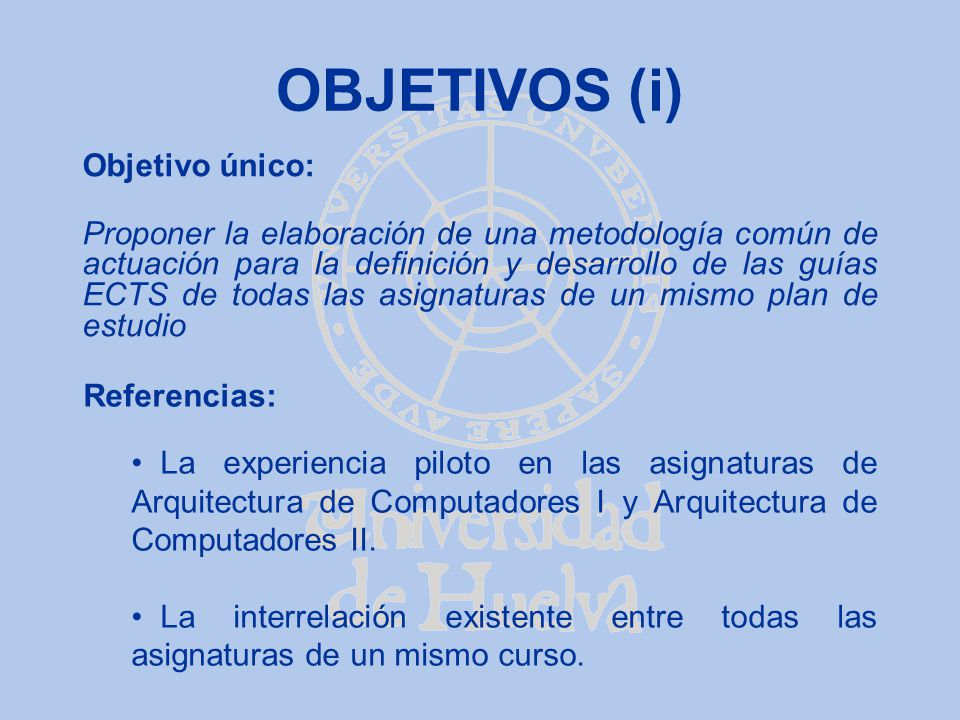 OBJETIVOS (i) Objetivo único: