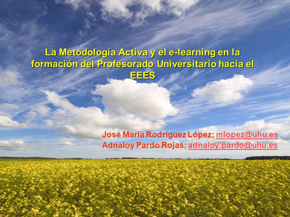 La Metodología Activa y el e-learning en la formación del Profesorado Universitario hacia el EEES