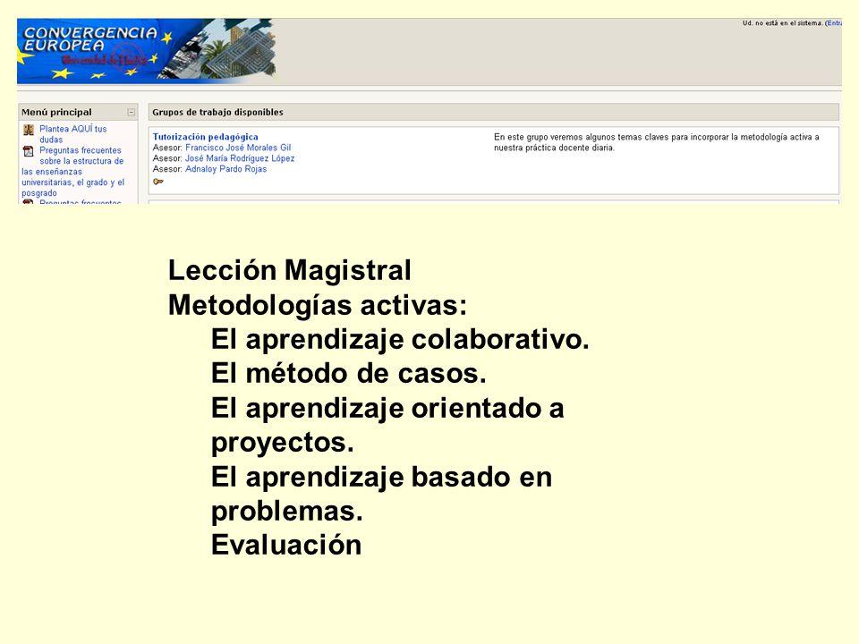 Lección Magistral Metodologías activas: El aprendizaje colaborativo. El método de casos. El aprendizaje orientado a proyectos.