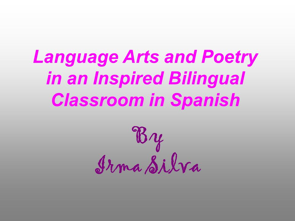 Language Arts and Poetry in an Inspired Bilingual Classroom in Spanish