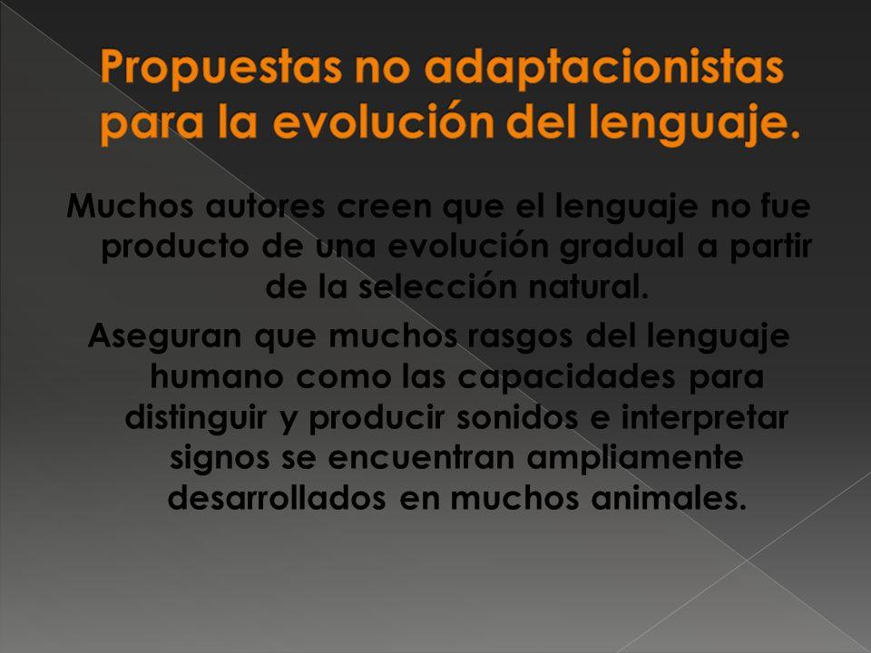 Propuestas no adaptacionistas para la evolución del lenguaje.