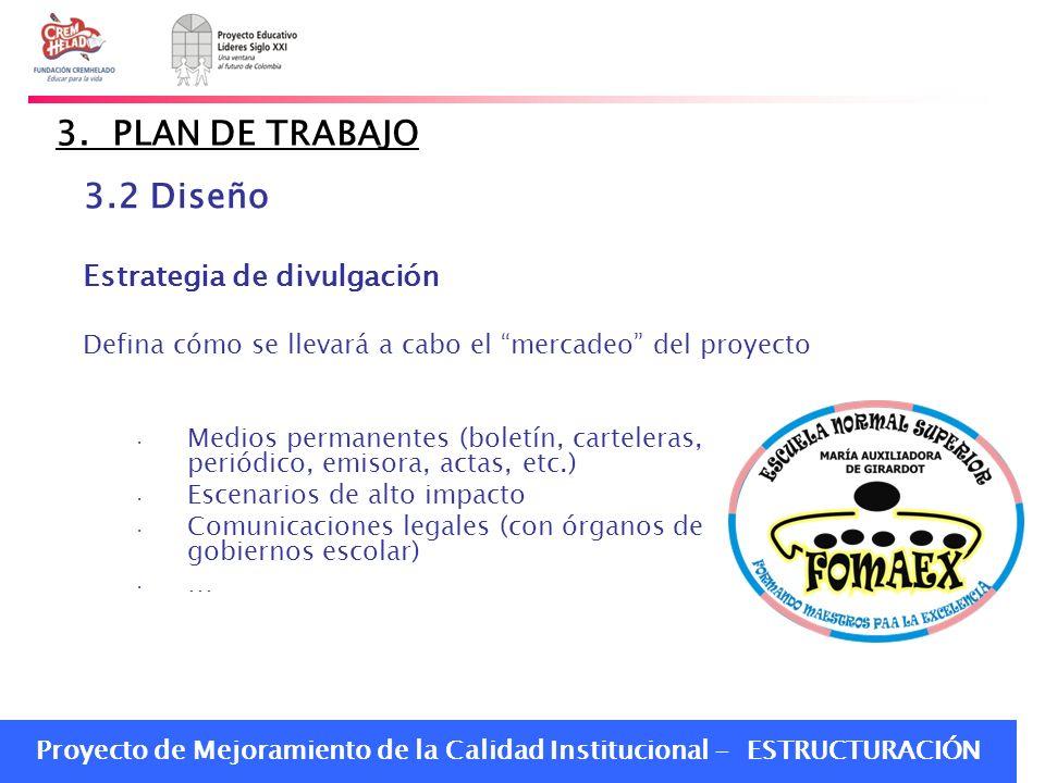 3. PLAN DE TRABAJO 3.2 Diseño Estrategia de divulgación