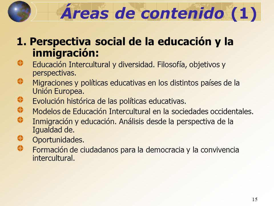 Áreas de contenido (1) 01/04/2017. 1. Perspectiva social de la educación y la inmigración: