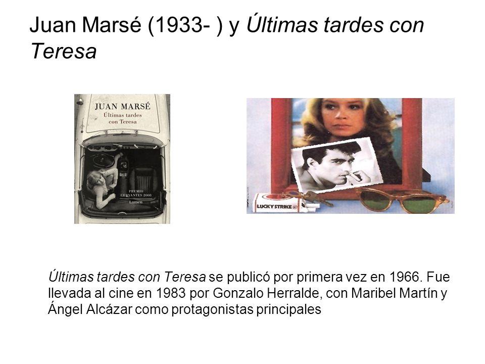Juan Marsé (1933- ) y Últimas tardes con Teresa