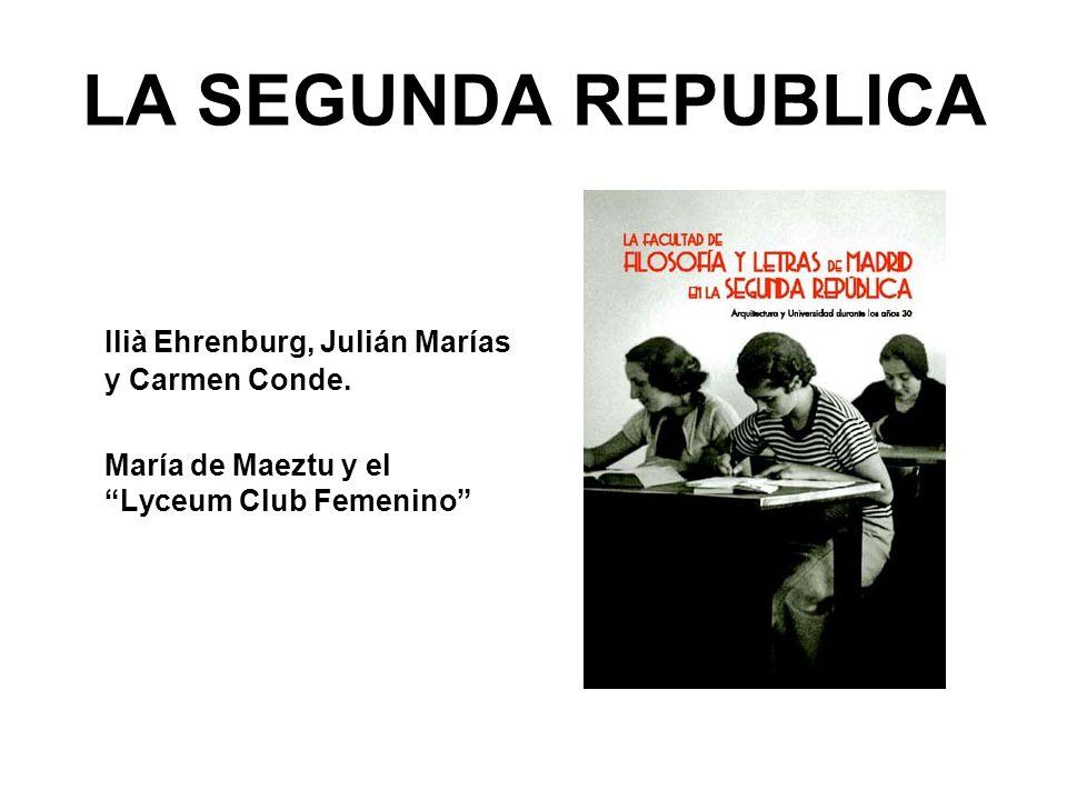 LA SEGUNDA REPUBLICA Ilià Ehrenburg, Julián Marías y Carmen Conde.