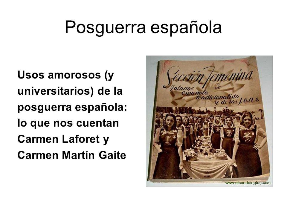 Posguerra española Usos amorosos (y universitarios) de la