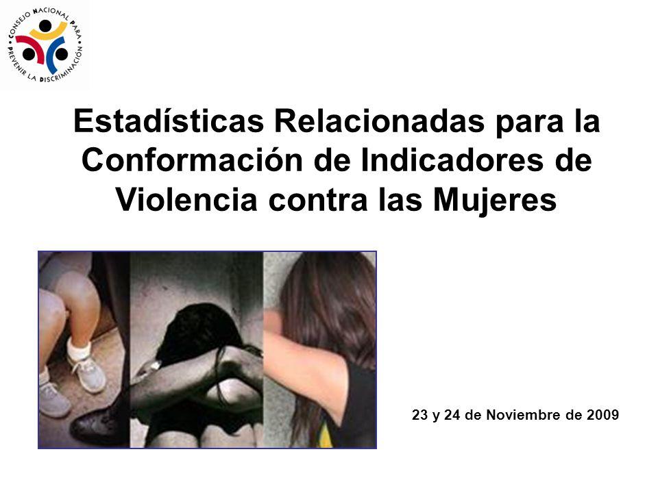 Estadísticas Relacionadas para la Conformación de Indicadores de Violencia contra las Mujeres