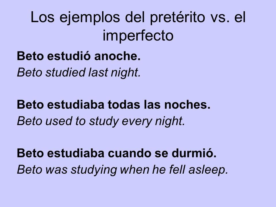 Los ejemplos del pretérito vs. el imperfecto