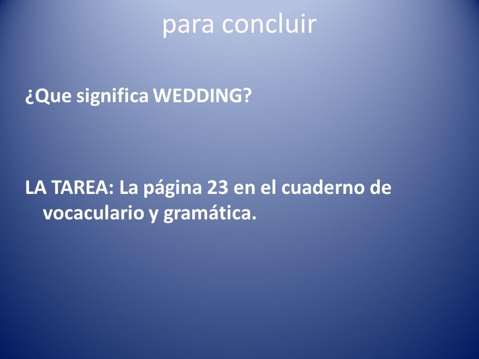 para concluir ¿Que significa WEDDING