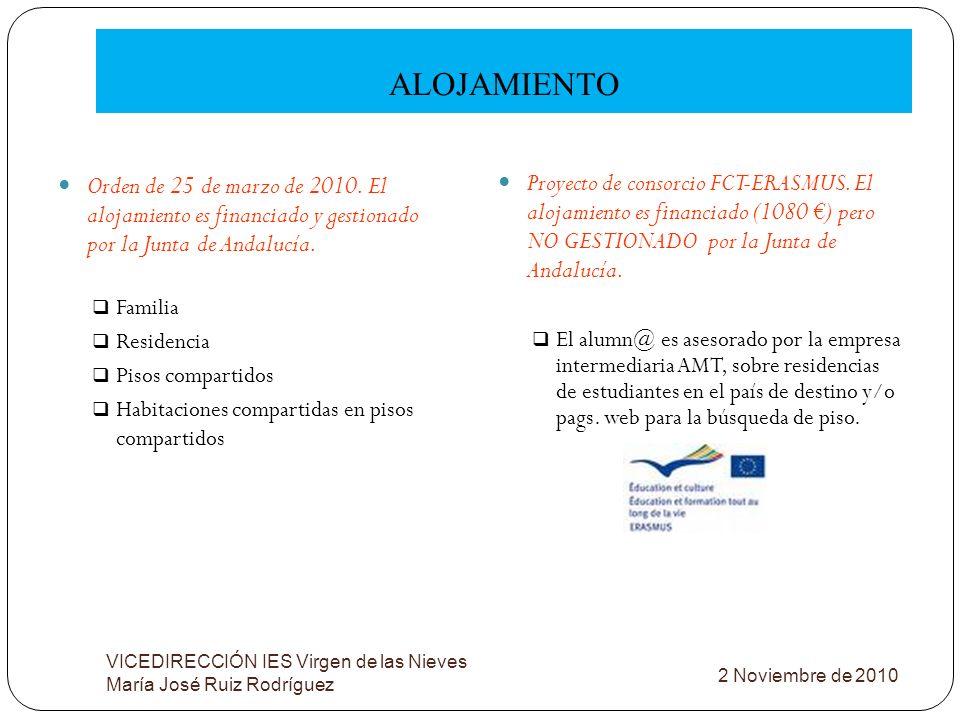 ALOJAMIENTO Orden de 25 de marzo de 2010. El alojamiento es financiado y gestionado por la Junta de Andalucía.