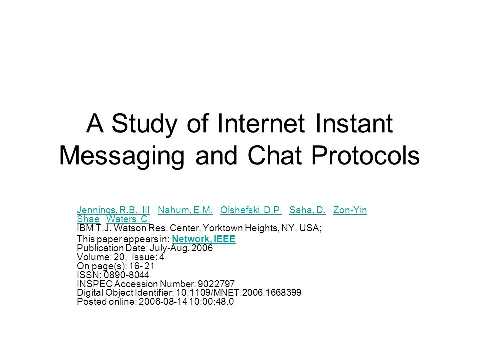 A Study of Internet Instant Messaging and Chat Protocols