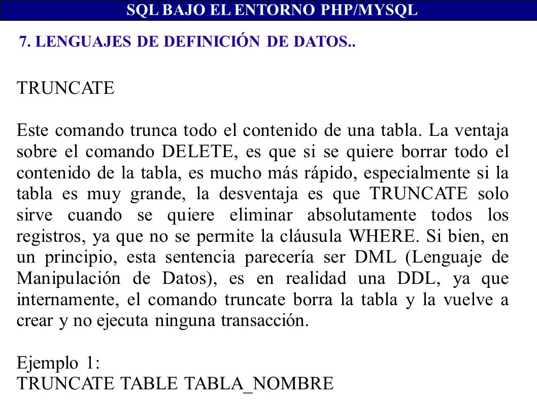 TRUNCATE TABLE TABLA_NOMBRE