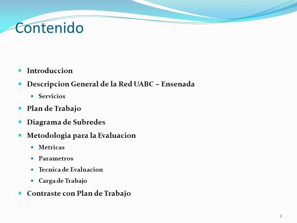 Contenido Introduccion Descripcion General de la Red UABC – Ensenada