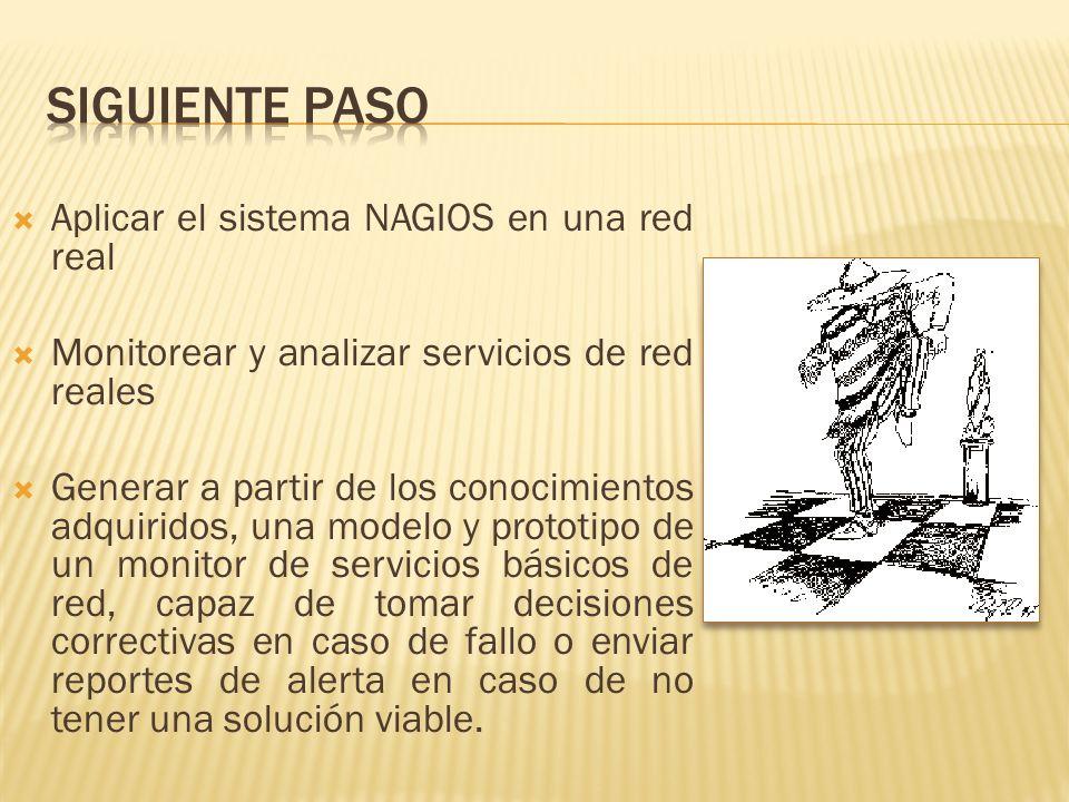 siguiente paso Aplicar el sistema NAGIOS en una red real