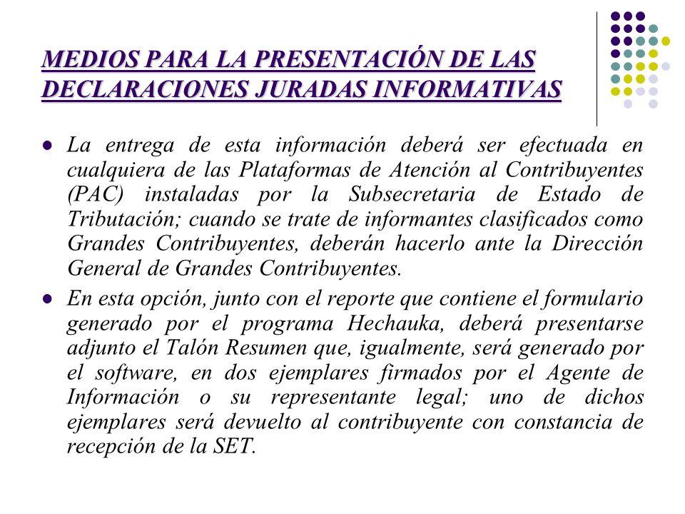 MEDIOS PARA LA PRESENTACIÓN DE LAS DECLARACIONES JURADAS INFORMATIVAS