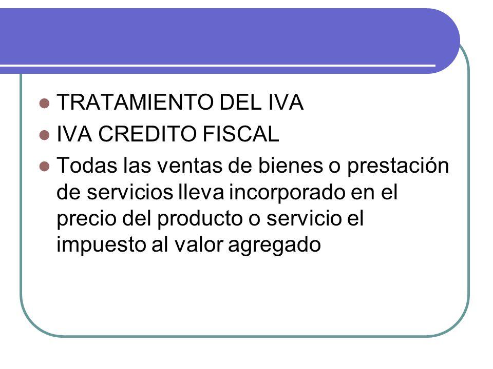 TRATAMIENTO DEL IVA IVA CREDITO FISCAL.