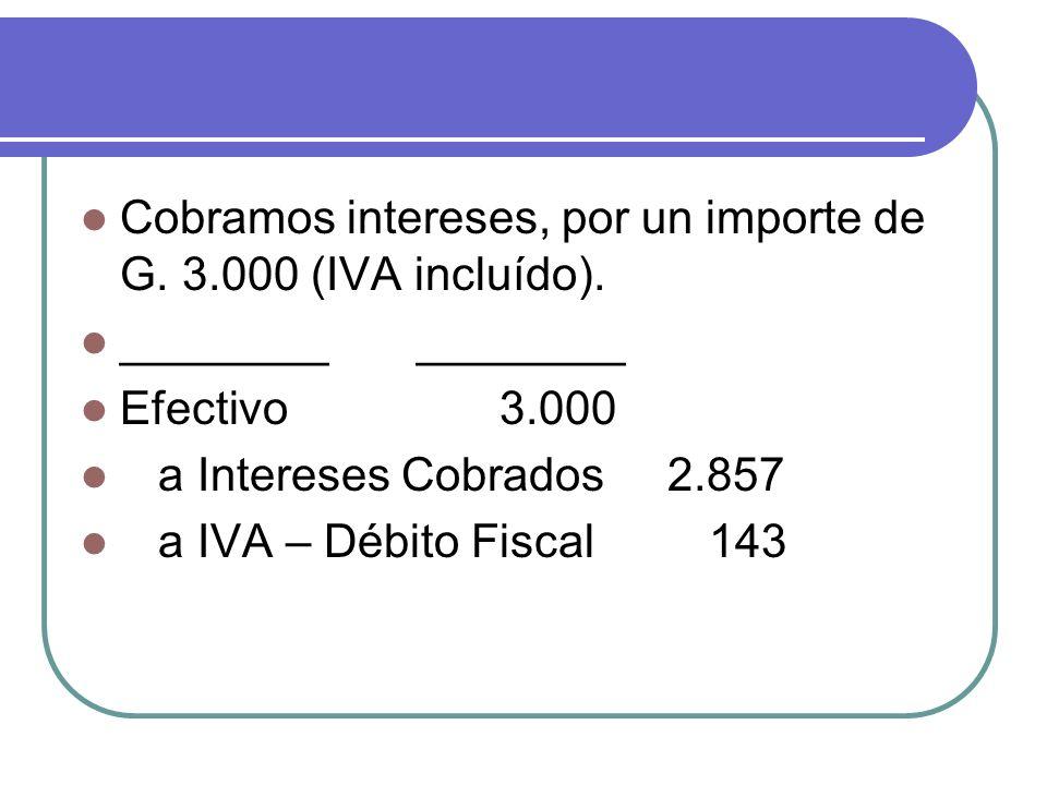Cobramos intereses, por un importe de G. 3.000 (IVA incluído).