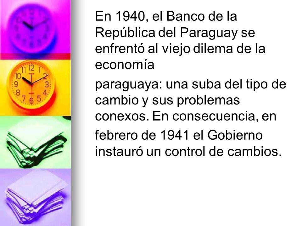 En 1940, el Banco de la República del Paraguay se enfrentó al viejo dilema de la economía