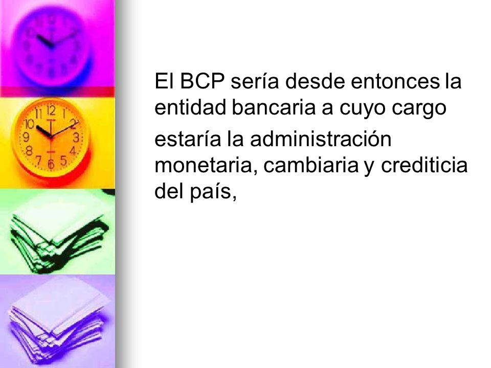 El BCP sería desde entonces la entidad bancaria a cuyo cargo