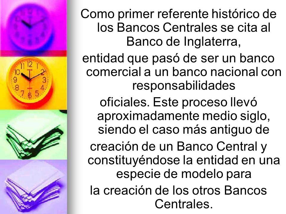 la creación de los otros Bancos Centrales.