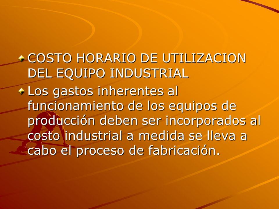 COSTO HORARIO DE UTILIZACION DEL EQUIPO INDUSTRIAL