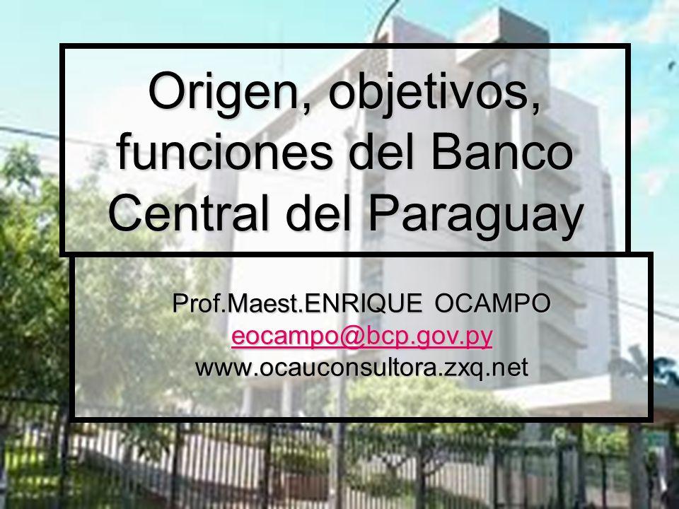 Origen, objetivos, funciones del Banco Central del Paraguay