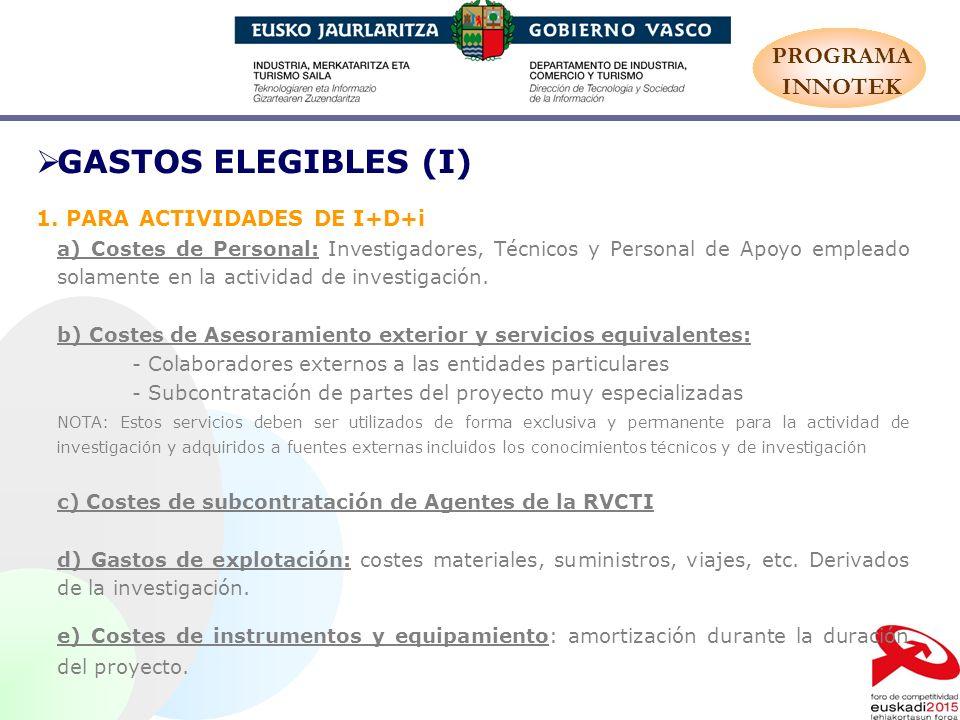 GASTOS ELEGIBLES (I) PROGRAMA INNOTEK 1. PARA ACTIVIDADES DE I+D+i