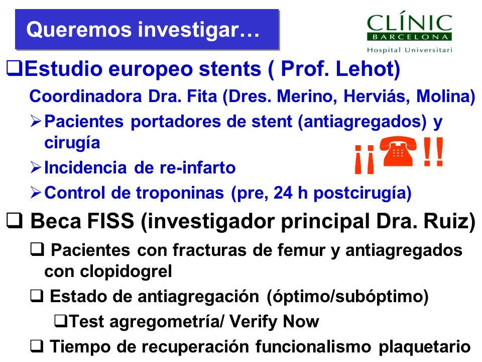 ¡¡!! Queremos investigar… Estudio europeo stents ( Prof. Lehot)