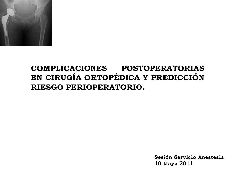 COMPLICACIONES POSTOPERATORIAS EN CIRUGÍA ORTOPÉDICA Y PREDICCIÓN RIESGO PERIOPERATORIO.