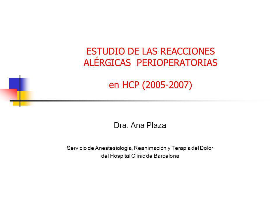 ESTUDIO DE LAS REACCIONES ALÉRGICAS PERIOPERATORIAS en HCP (2005-2007)