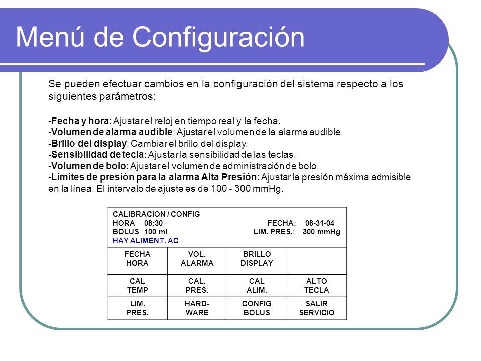 Menú de Configuración Se pueden efectuar cambios en la configuración del sistema respecto a los siguientes parámetros: