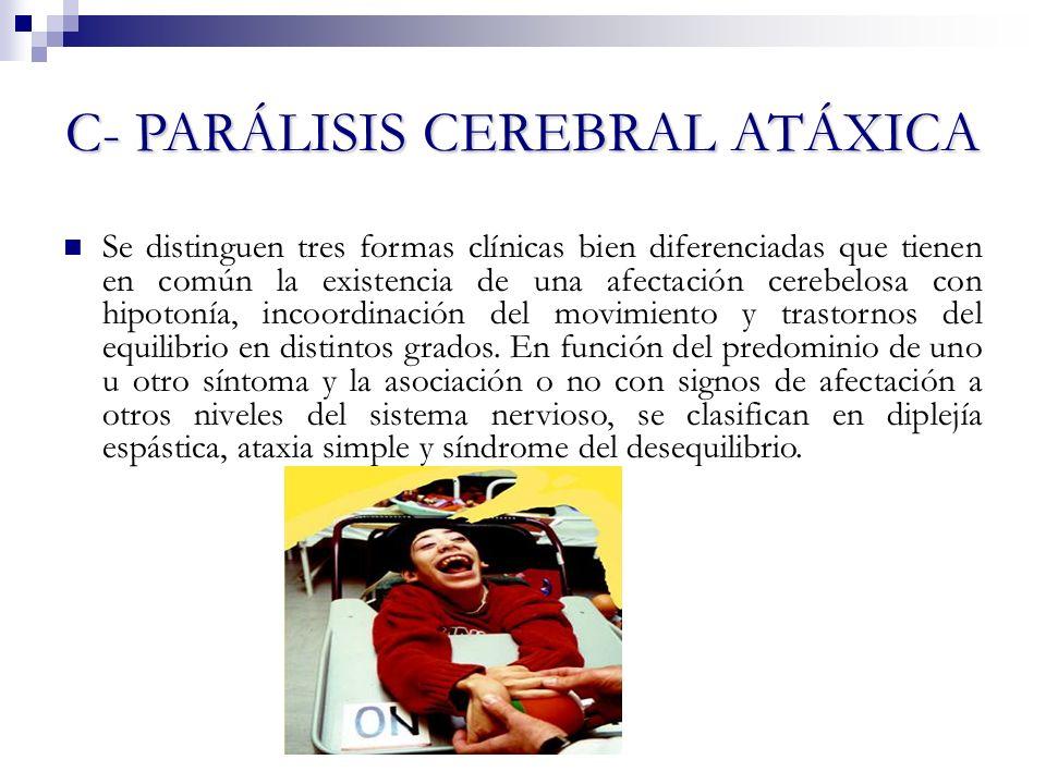 C- PARÁLISIS CEREBRAL ATÁXICA