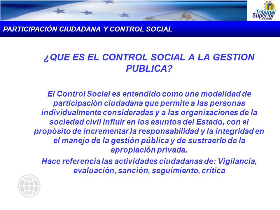 ¿QUE ES EL CONTROL SOCIAL A LA GESTION PUBLICA
