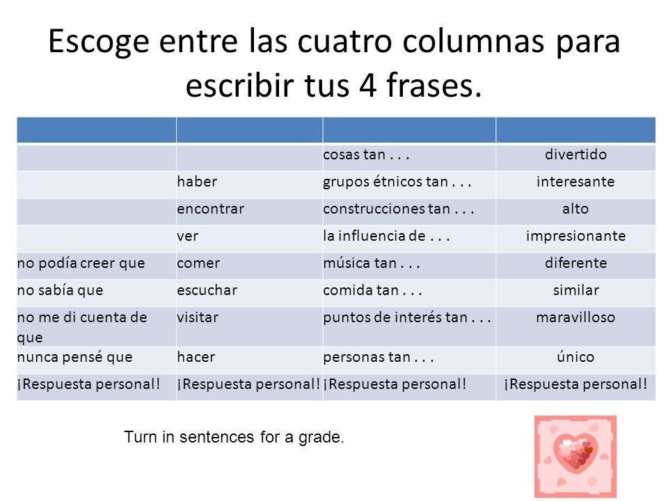 Escoge entre las cuatro columnas para escribir tus 4 frases.