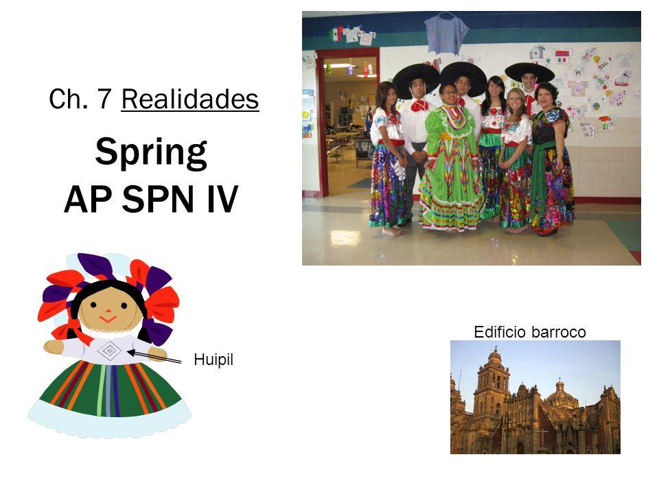 Ch. 7 Realidades Spring AP SPN IV Edificio barroco Huipil