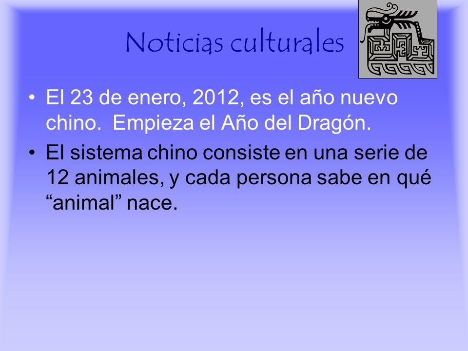 Noticias culturalesEl 23 de enero, 2012, es el año nuevo chino. Empieza el Año del Dragón.