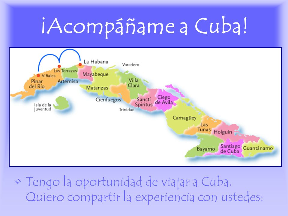 ¡Acompáñame a Cuba!Tengo la oportunidad de viajar a Cuba.