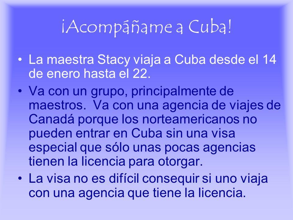 ¡Acompáñame a Cuba! La maestra Stacy viaja a Cuba desde el 14 de enero hasta el 22.