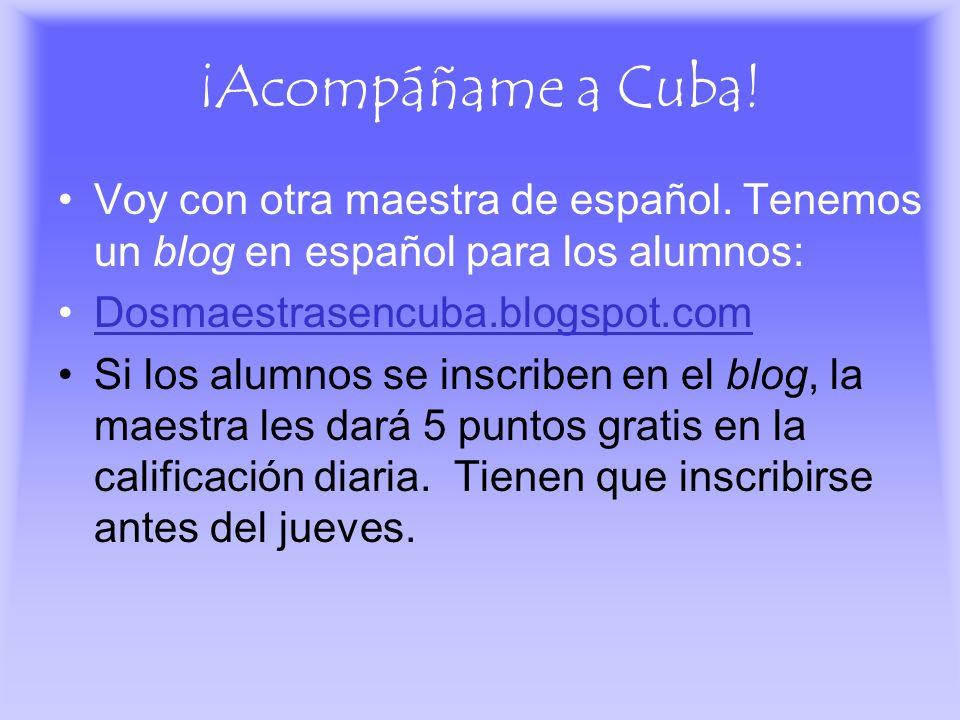 ¡Acompáñame a Cuba!Voy con otra maestra de español. Tenemos un blog en español para los alumnos: Dosmaestrasencuba.blogspot.com.