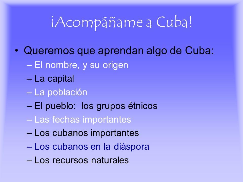 ¡Acompáñame a Cuba! Queremos que aprendan algo de Cuba: