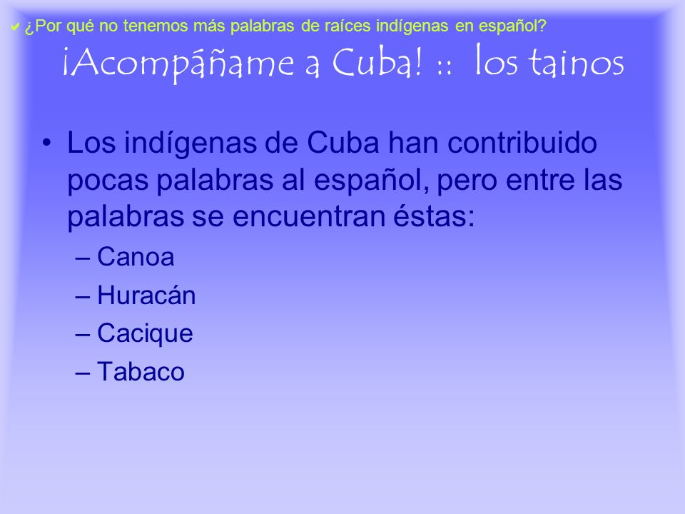 ¡Acompáñame a Cuba! :: los tainos