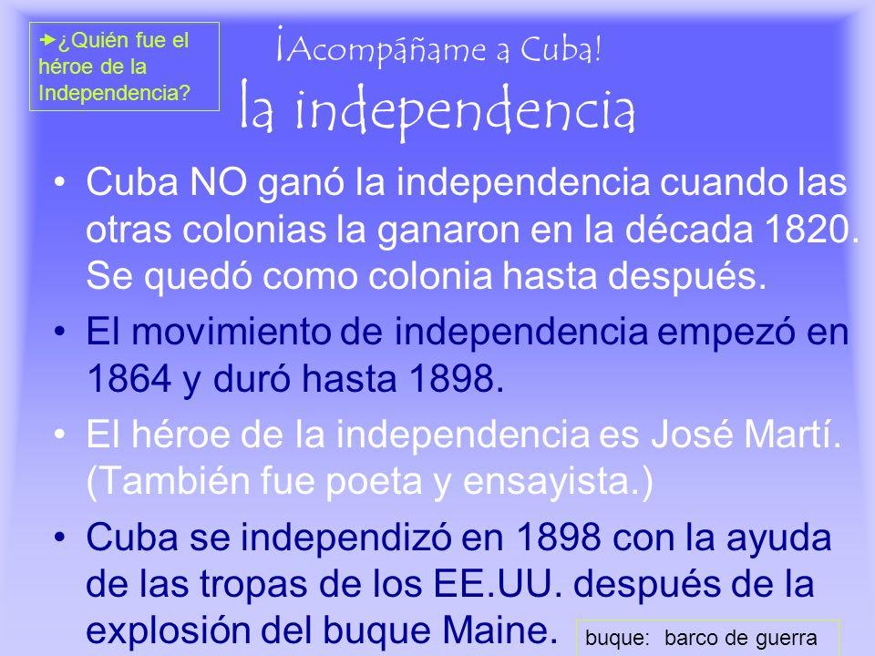 ¡Acompáñame a Cuba! la independencia