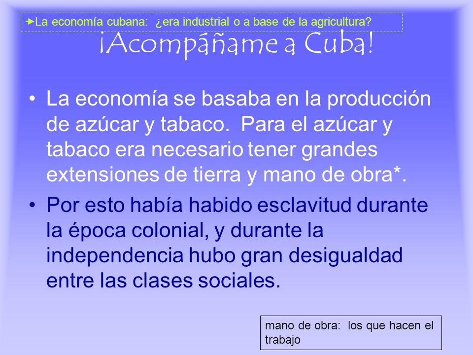 La economía cubana: ¿era industrial o a base de la agricultura